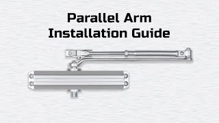 How to Install a Door Closer - Parallel Arm Installation