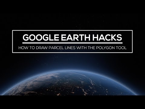Google Earth Hacks: How to Draw Parcel Lines with the Polygon Tool