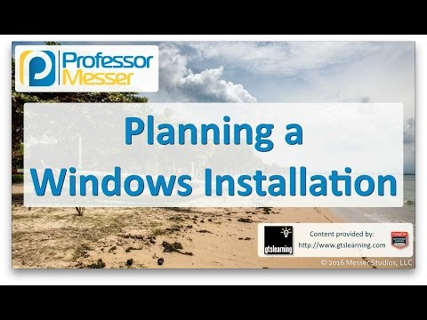 Planning a Windows Installation - CompTIA A+ 220-902 - 1.2