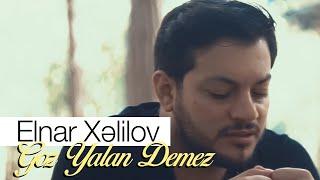 Elnar Xelilov - Goz Yalan Demez 2019 (Official Audio)