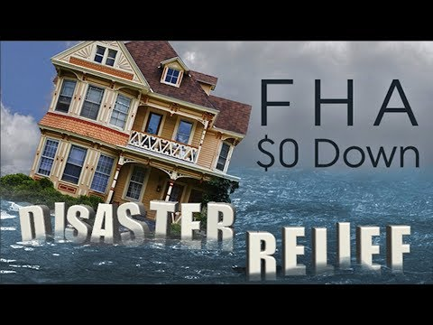 Disaster Relief - $0 Down FHA Loan