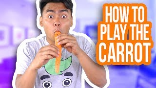 how to use a carrot as a musical instrument