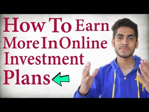 How To Earn More Money In Online Investment Plans? At Your risk
