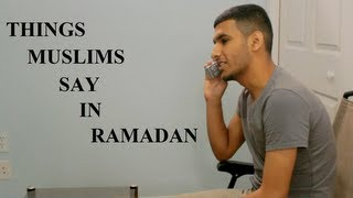Things Muslims Say In Ramadan...