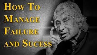 Motivational Speech by A.P.J.Abdul Kalam - How to manage failure