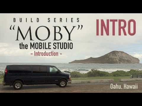 Moby the Mobile Studio for Creating Art- Build Series Introduction - Van Life