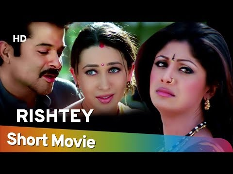 Xxx Mp4 Rishtey HD Hindi Full Movie In 15 Min Karisma Kapoor Shilpa Shetty Anil Kapoor 3gp Sex