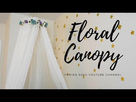 How to make Floral Canopy + Felt Flower Tutorial