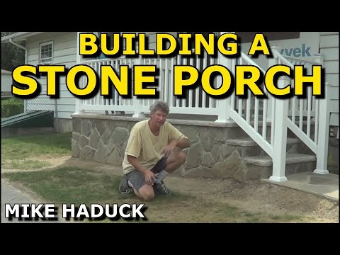 How I build a stone porch, (Mike Haduck)