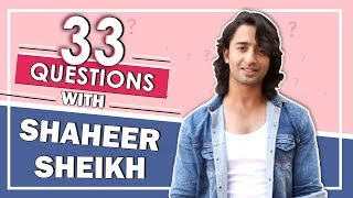 33 Questions Ft. Shaheer Sheikh | Go-To Dance Move, Crush & More