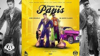 El Mayor Clasico - Llegan Los Papis ft Don Miguelo [Official Audio]