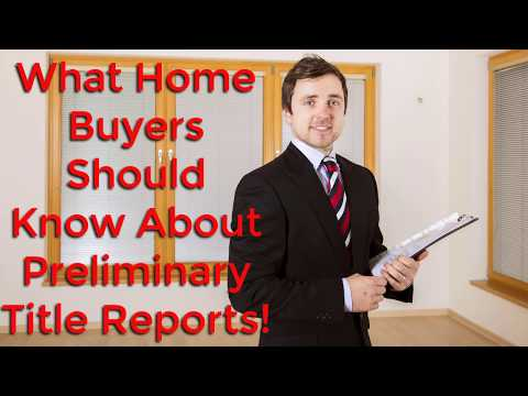 What Home Buyers Should Know About Preliminary Title Reports!