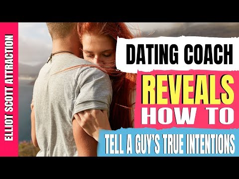 Dating Coach Reveals How To Tell A Guy's True Intentions