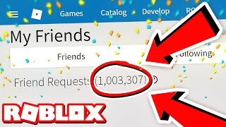 1,000,000 FRIEND REQUESTS IN ROBLOX!!