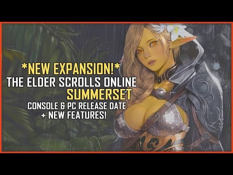 NEW EXPANSION! The Elder Scrolls Online Summerset Console & PC Release Date + Features!