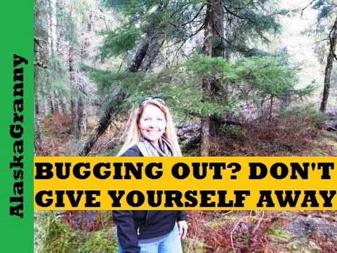 Bugging Out- Don't Give Yourself Away