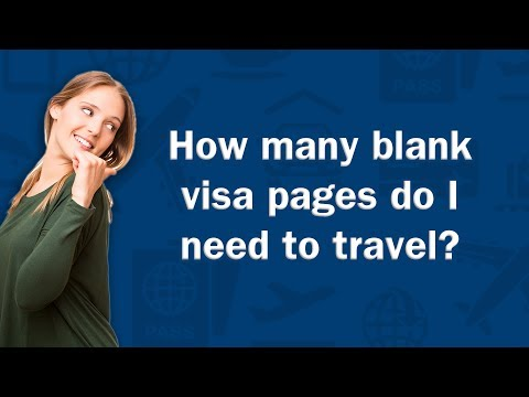 How many blank visa pages do I need to travel? - Q&A