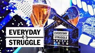 2019 Everyday Struggle Awards