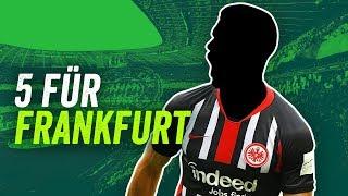 Eintracht Frankfurt: Mit 5 Transfers zurück nach Europa!