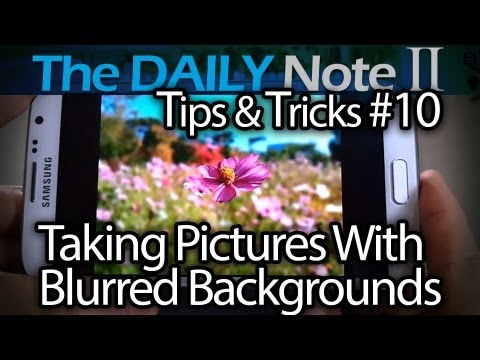 Samsung Galaxy Note 2 Tips & Tricks (Episode 10: How to take photos with blurry background, DOF)