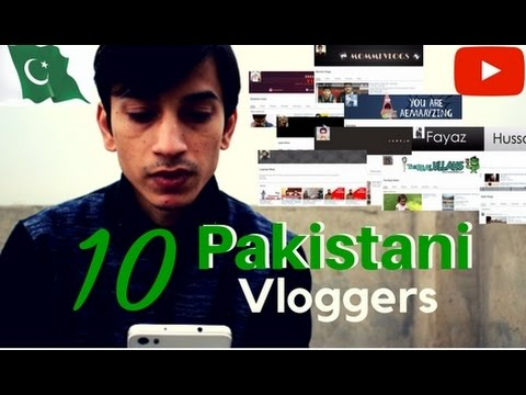 10 Pakistani Vloggers to Follow in 2017