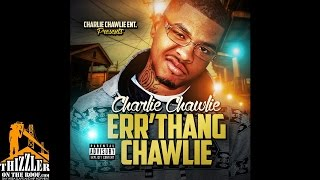 Charlie Chawlie ft. Tay Way - Wake Up About Bankroll [Thizzler.com]