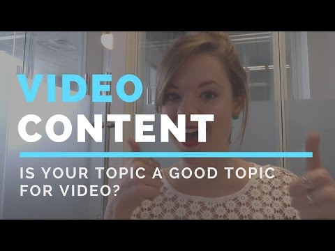 How to Know if Your Topic is Good for Video - Paige Media