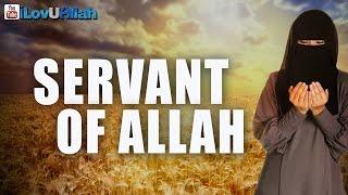 Servant Of Allah ᴴᴰ | Emotional Reminder