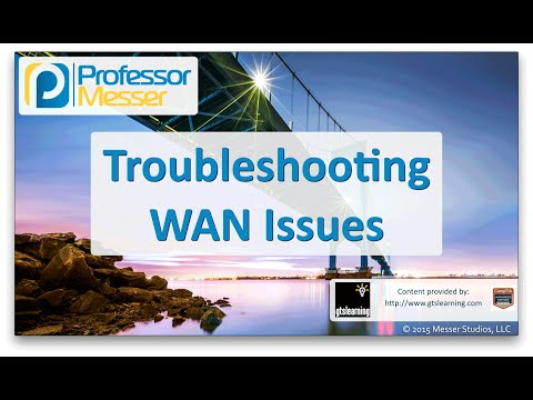 Troubleshooting WAN Issues - CompTIA Network+ N10-006 - 4.8