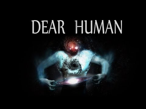 Dear Human [The Existential Crisis]