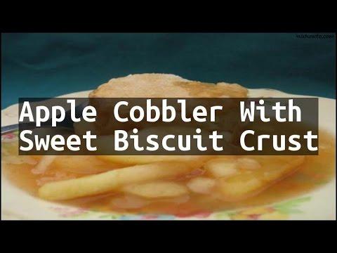 Recipe Apple Cobbler With Sweet Biscuit Crust