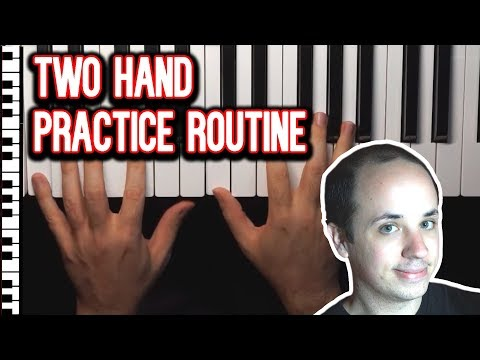 The Easy Two Handed Piano Playing Practice Routine
