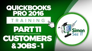 QuickBooks Pro 2016 Training Part 11: How to Set Up Customers and Jobs in QuickBooks Pro