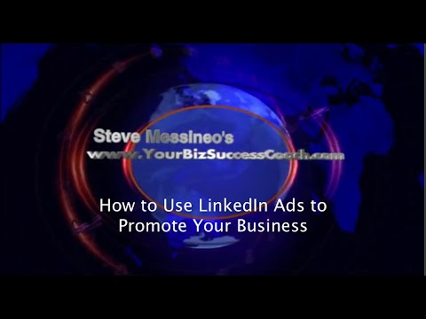 How to Use LinkedIn Ads to Promote Your Business
