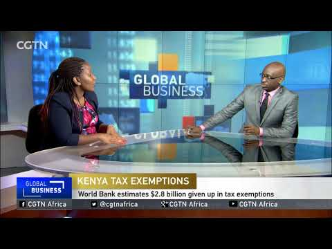 World Bank estimates $2.8 billion given up in tax exemptions in Kenya