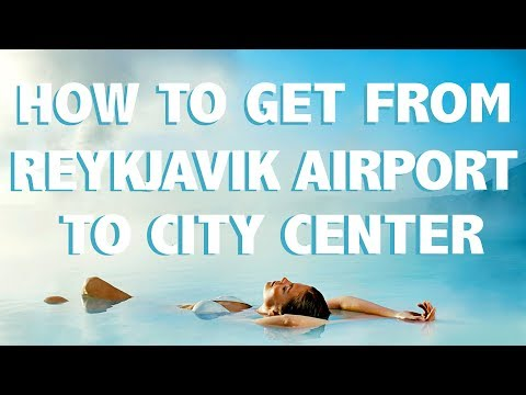 How to get from Reykjavik's Airport to City Center