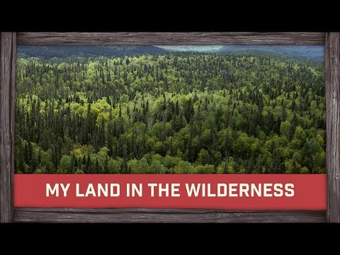 My Land in the Wilderness!