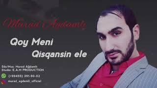 Murad Ağdamlı - Qoy Məni Qısqansın Elə 2019 / Audio