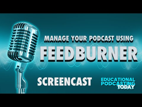 Learn how to setup Feedburner for Podcasting and Blogging