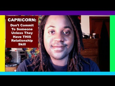 CAPRICORN: Don't Commit To Someone Unless They Have THIS Relationship Skill [Capricorn Man & Woman]