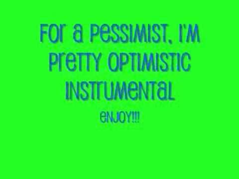 For A Pessimist, I'm Pretty Optimistic Instrumental