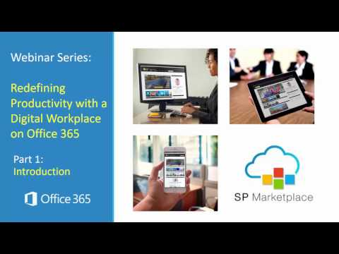Webinar - Part1  Redefine Productivity with a Digital Workplace on Office 365
