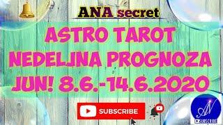 ASTRO TAROT NEDELJNA PROGNOZA JUN! 8.6.-14.6.2020.#anasecret #astro #tarot