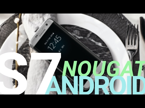 Samsung Galaxy S7 after the update: Android 7 Nougat vs Marshmallow, new features and improvements
