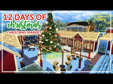 12 Days of Christmas in The Sims 4 🎄🎄 | Christmas Market (Day #10)