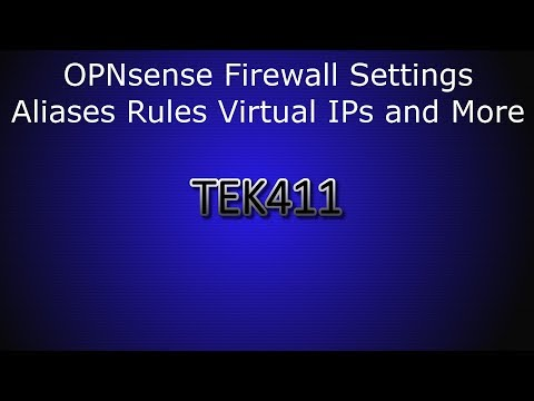 OPNsense Firewall Settings - Aliases Rules Virtual IPs and More