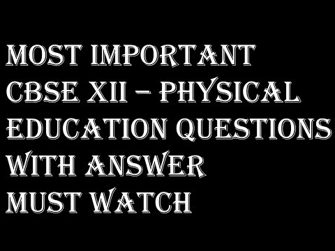 PHYSICAL EDUCATION CBSE XII MOST IMPORTANT  QUESTION