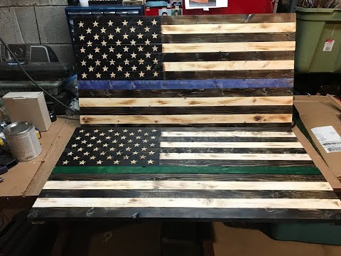 How to make two rustic burned Wooden Flags. One Thin Blue Line And One Thin Green Line.