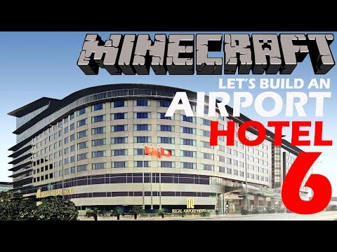 Minecraft Xbox - Let's Build an Airport [Part 006] (Hotel)