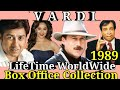 VARDI 1989 Bollywood Movie LifeTime WorldWide Box Office Collection Rating Cast Songs